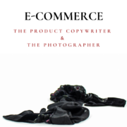 E-commerce: the product copywriter and the photographer