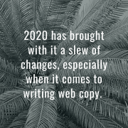 5 Ways web copy has changed in 2020