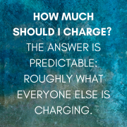 Copywriters: Are you charging what you're worth?