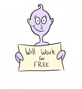 Cartoon of a man holding a sign that reads 'will work for free'